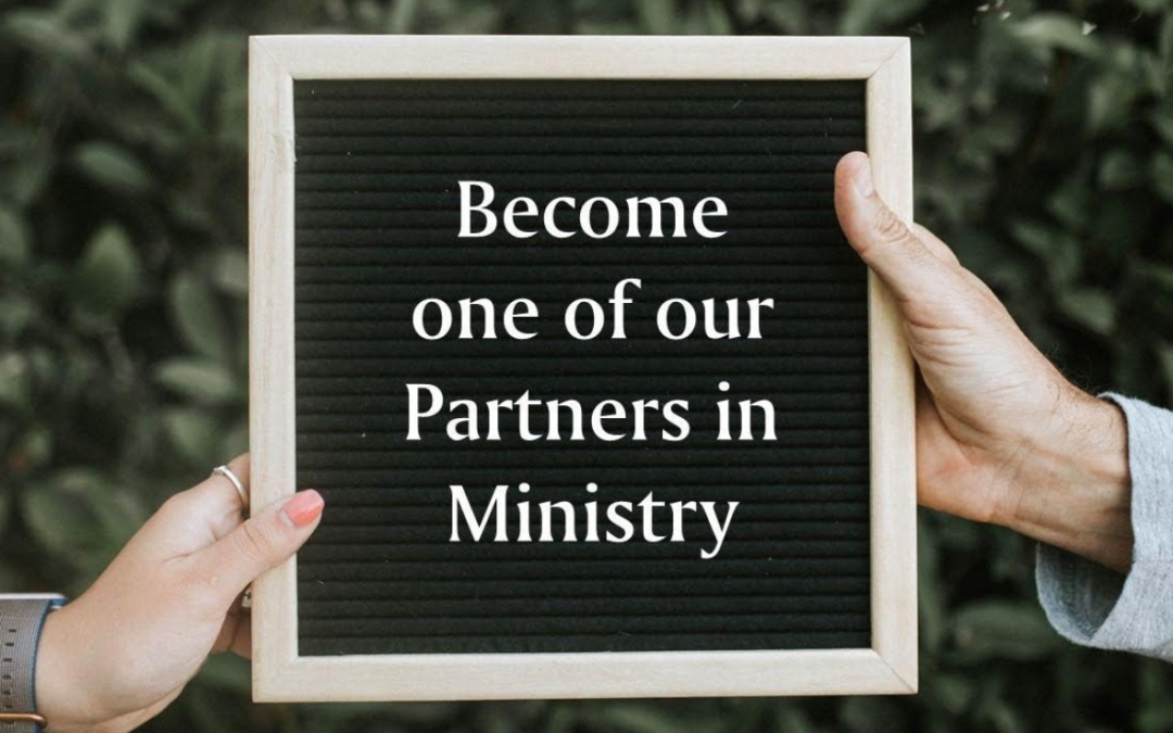 Become one of our Partners in Ministry